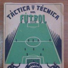Coleccionismo deportivo: TÁCTICA Y TÉCNICA DEL FUTBOL. RECUENCO GÓMEZ, MANUEL. 1941. 1ª EDICIÓN. DEDICADA.. Lote 32474788