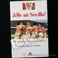 ¡ OLE MI SEVILLA ! - CÓMIC DEL CENTENARIO SEVILLA FC - FÚTBOL CLUB - HISTORIA SEVILLISMO SFC DEPORTE
