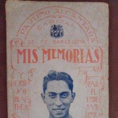 Coleccionismo deportivo: LIBRO MIS MEMORIAS PAULINO ALCANTARA FUTBOL CLUB F.C BARCELONA FC BARÇA CF 1924 VER FOTOS DIFICIL. Lote 32654227