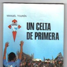Coleccionismo deportivo: UN CELTA DE PRIMERA - MANUEL TOURÓN. Lote 32655451