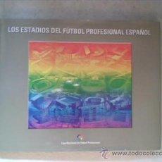 Coleccionismo deportivo: LOS ESTADIOS DEL FUTBOL PROFESIONAL ESPAÑOL - LIGA NACIONAL DE FUTBOL PROFESIONAL -1ª EDICCION 2000. Lote 32701673