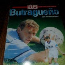 Coleccionismo deportivo: LIBROS AS N' 1.- BUTRAGUEÑO , LA FANTASIA HECHA FUTBOL.-. Lote 162842536