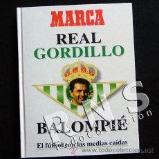 Coleccionismo deportivo: REAL GORDILLO BALOMPIÉ - FIRMADO Y DEDICADO POR ÉL- BETIS FÚTBOL DEPORTE RAFAEL LIBRO MARCA JOYA. Lote 32753128