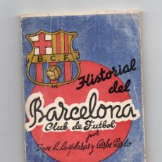 Coleccionismo deportivo: FC BARCELONA - HISTORIAL DEL BARCELONA CLUB DE FUTBOL POR JOSE L LASPLAZAS Y CARLOS PARDO. Lote 32858648