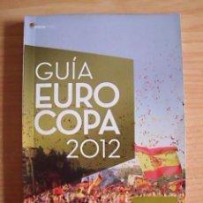 Coleccionismo deportivo: . LIBRO-GUÍA-CALENDARIO EUROCOPA DE POLONIA Y UCRANIA 2012. ESPAÑA CAMPEONA. MÁS DE 100 PÁGINAS. Lote 32882883