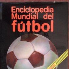Coleccionismo deportivo: LIBRO ENCICLOPEDIA MUNDIAL DEL FUTBOL HISTORIA DE LOS MUNDIALES MUY ILUSTRADO VER FOTOS TOMO 1. Lote 32896787
