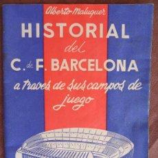 Coleccionismo deportivo: ALBERTO MALUQUER HISTORIAL DEL FUTBOL CLUB F.C BARCELONA FC BARÇA CF A TRAVES DE SUS CAMPOS VER FOTO. Lote 32919950