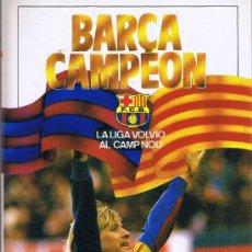 Coleccionismo deportivo: BARÇA CAMPEÓN - LA LIGA VOLVIÓ AL CAMP NOU - COLECCIÓN SPORT - 1985. Lote 32943807