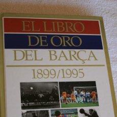 Coleccionismo deportivo: LIBRO DE ORO DEL BARÇA. 1899-1995. . Lote 33517014