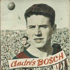 Coleccionismo deportivo: ANTIGUO Y RARO LIBRITO FHER DE 18 PAGINAS DE LA VIDA DE ANDRES BOSCH PUJOL DEL BARCELONA AÑOS 50. Lote 33637046