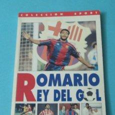 Coleccionismo deportivo: ROMARIO. REY DEL GOL. PASADO, PRESENTE Y FUTURO DEL GOLEADOR DEL BARÇA. COLECCIÓN SPORT. Lote 33775552