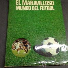 Coleccionismo deportivo: EL MARAVILLOSO MUNDO DEL FUTBOL. Lote 33795137