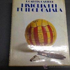 Coleccionismo deportivo: HISTORIA DEL FUTBOL CATALA . Lote 33795534
