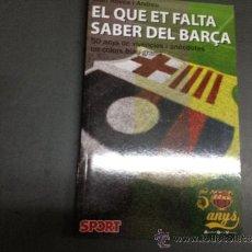 Coleccionismo deportivo: EL QUE ET FALTA SABER DEL BARÇA. Lote 33927848