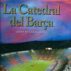 Coleccionismo deportivo: LIBRO LA CATEDRAL DEL BARÇA ( BODAS DE ORO DEL CAMP NOU ). 2007. Lote 34389278