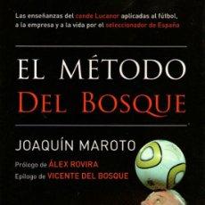 Coleccionismo deportivo: EL MÉTODO DEL BOSQUE - DE JOAQUÍN MAROTO / VICENTE DEL BOSQUE - EDITORIAL AGUILAR - 1ª EDICIÓN 2010. Lote 34390771