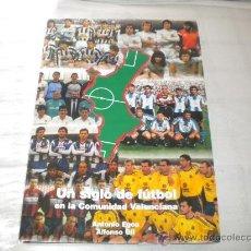 Coleccionismo deportivo: UN SIGLO DE FUTBOL EN LA COMUNIDAD VALENCIANA. Lote 34393257