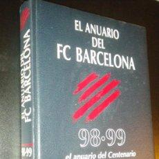 Coleccionismo deportivo: EL ANUARIO DEL FC BARCELONA 98 99 / EL ANUARIO DEL CENTENARIO / BARCA. Lote 34407379