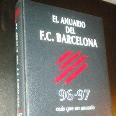 Coleccionismo deportivo: EL ANUARIO DEL FC BARCELONA 96 97 / EL ANUARIO DEL CENTENARIO , MAS QUE UN ANUARIO / BARCA. Lote 34407422