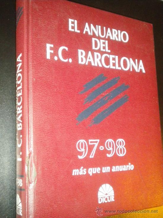 EL ANUARIO DEL FC BARCELONA 97 98 / EL ANUARIO DEL CENTENARIO , MAS QUE UN ANUARIO / BARCA (Coleccionismo Deportivo - Libros de Fútbol)