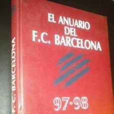 Coleccionismo deportivo: EL ANUARIO DEL FC BARCELONA 97 98 / EL ANUARIO DEL CENTENARIO , MAS QUE UN ANUARIO / BARCA. Lote 34407496