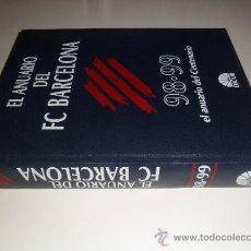Coleccionismo deportivo: EL ANUARIO DEL FC BARCELONA 98 - 99 EL ANUARIO DEL CENTENARIO. Lote 34439082