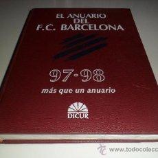 Coleccionismo deportivo: EL ANUARIO DEL FC BARCELONA 97 - 98 MÁS QUE UN ANUARIO. Lote 34439104