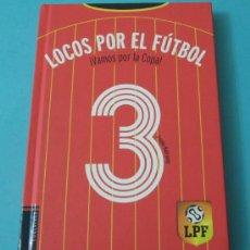 Coleccionismo deportivo: LOCOS POR EL FÚTBOL. ¡ VAMOS POR LA COPA ! FRAUKE NAHRGANG. Lote 34704931