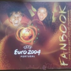Coleccionismo deportivo: LIBRO FANBOOK PROGRAMA OFICIAL EURO 2004 PORTUGAL - EUROCOPA - . Lote 34709083