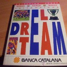 Coleccionismo deportivo: EL DREAM TEAM. BARÇA TRICAMPIONS . EN CASTELLANO (LE5). Lote 35587040