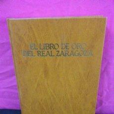 Coleccionismo deportivo: EL LIBRO DE ORO DEL FUTBOL DEL REAL ZARAGOZA. PLAZA & JANES, 1984. 288 PAGINAS. Lote 35618547