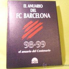 Coleccionismo deportivo: EL ANUARIO DEL FC BARCELONA. 98.99, EL ANUARIO DEL CENTENARIO. DICUR. 598 PAGINAS. TAPA DURA. 24 X 3. Lote 35843675