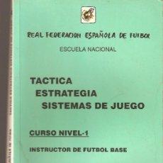 REAL FEDERACION ESPAÑOLA EFUTBOL , TENICA ESTRATEGIA SISTEMAS DE JUEGO