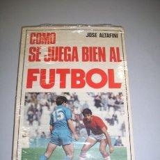 Coleccionismo deportivo: ALTAFINI, JOSE. CÓMO SE JUEGA BIEN AL FÚTBOL. Lote 36252676