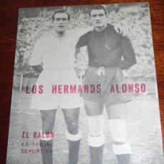 Coleccionismo deportivo: LOS HERMANOS ALONSO, EL BALON, EDITORIAL DEPORTIVA, 20 PAGINAS, MIDE 21 X 15,5 CMS.. Lote 36673330