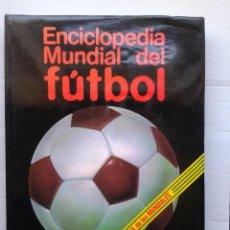 Coleccionismo deportivo: ENCICLOPEDIA MUNDIAL DEL FUTBOL . HISTORIA DE LOS MUNDIALES. 1981. Lote 36876406