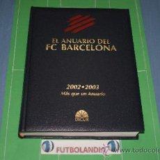 Coleccionismo deportivo: LIBRO EL ANUARIO DEL F.C.BARCELONA 2002-2003 DE EDITORIAL DICUR AÑO 2003. Lote 36904550