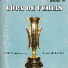 Coleccionismo deportivo: XIII CAMPEONATOS COPA DE FERIAS 1958-1971 - APENDICE 18 / DINÁMICO. Lote 37031369