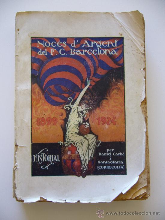 LIBRO DEL 25 ANIVERSARIO F.C. BARCELONA. NOCES D´ARGENT 1924 VOLUM 3 III (Coleccionismo Deportivo - Libros de Fútbol)