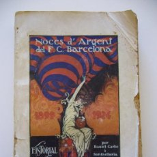 Coleccionismo deportivo: LIBRO DEL 25 ANIVERSARIO F.C. BARCELONA. NOCES D´ARGENT 1924 VOLUM 3 III. Lote 37055935