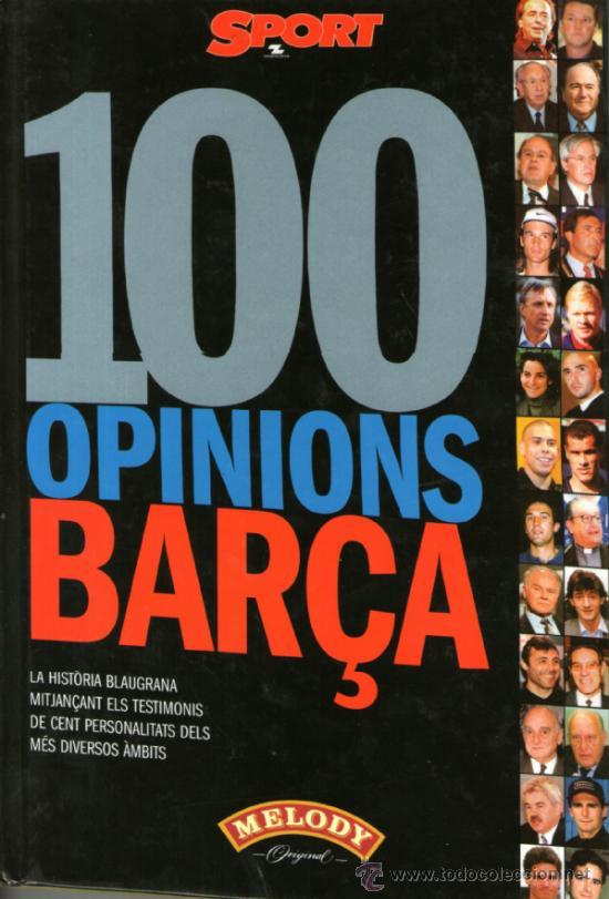LIBRO 100 OPINIONS BARÇA, FUTBOL CLUB BARCELONA (Coleccionismo Deportivo - Libros de Fútbol)