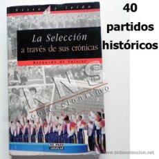 Coleccionismo deportivo: LA SELECCIÓN A TRAVÉS DE SUS CRÓNICAS - LIBRO FÚTBOL ESPAÑOLA ESPAÑA DEPORTE PARTIDOS HISTORIA ÍDOLO. Lote 37190336