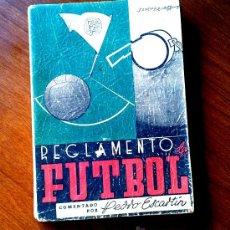 Coleccionismo deportivo: REGLAMENTO DE FUTBOL. 1941. POR EL ÁRBITRO PEDRO ESCARTÍN. PUBLICIDAD ANTIGUA.. Lote 37515102