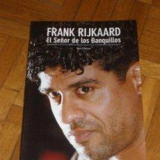 Coleccionismo deportivo: FRANK RIJKAARD EL SEÑOR DE LOS BANQUILLOS - TONI FRIEROS - F.C. BARCELONA BARÇA SPORT 2007. Lote 37530242