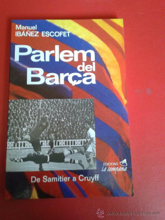 Usado, Libro Parlem del Barça Manuel Ibáñez Escofet Barça FC F.C CF Fútbol Club Barcelona segunda mano
