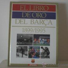 Coleccionismo deportivo: EL LIBRO DE ORO DEL BARÇA 1899/1995. Lote 38103385