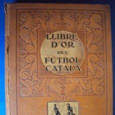 Coleccionismo deportivo: (F-87)LLIBRE D´OR DEL FUTBOL CATALA. Lote 38119542