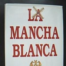 Coleccionismo deportivo: LA MANCHA BLANCA. HISTORIA DEL ALBACETE BALOMPIÉ ... MIRÓ, MIGUEL. EDICIONES PELDAÑO, 1991.. Lote 53650146