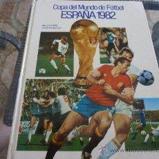 Coleccionismo deportivo: LIBRO- COPA DEL MUNDO DE FUTBOL- ESPAÑA 1982 - MUNDIAL 82.-FOTOS . Lote 38363517