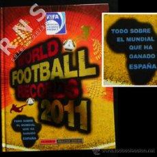 Coleccionismo deportivo: WORLD FOOTBALL RECORDS 2011 FÚTBOL DEPORTE FIFA SELECCIÓN ESPAÑOLA MUNDIAL DATOS FOTOS ETC LIBRO. Lote 38406814